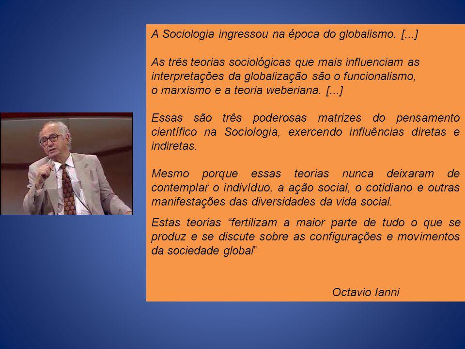 A Sociologia ingressou na época do globalismo. [...]